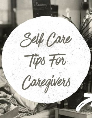 Self Care Tips for Caregivers
