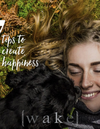 7 Tips to Create Happiness