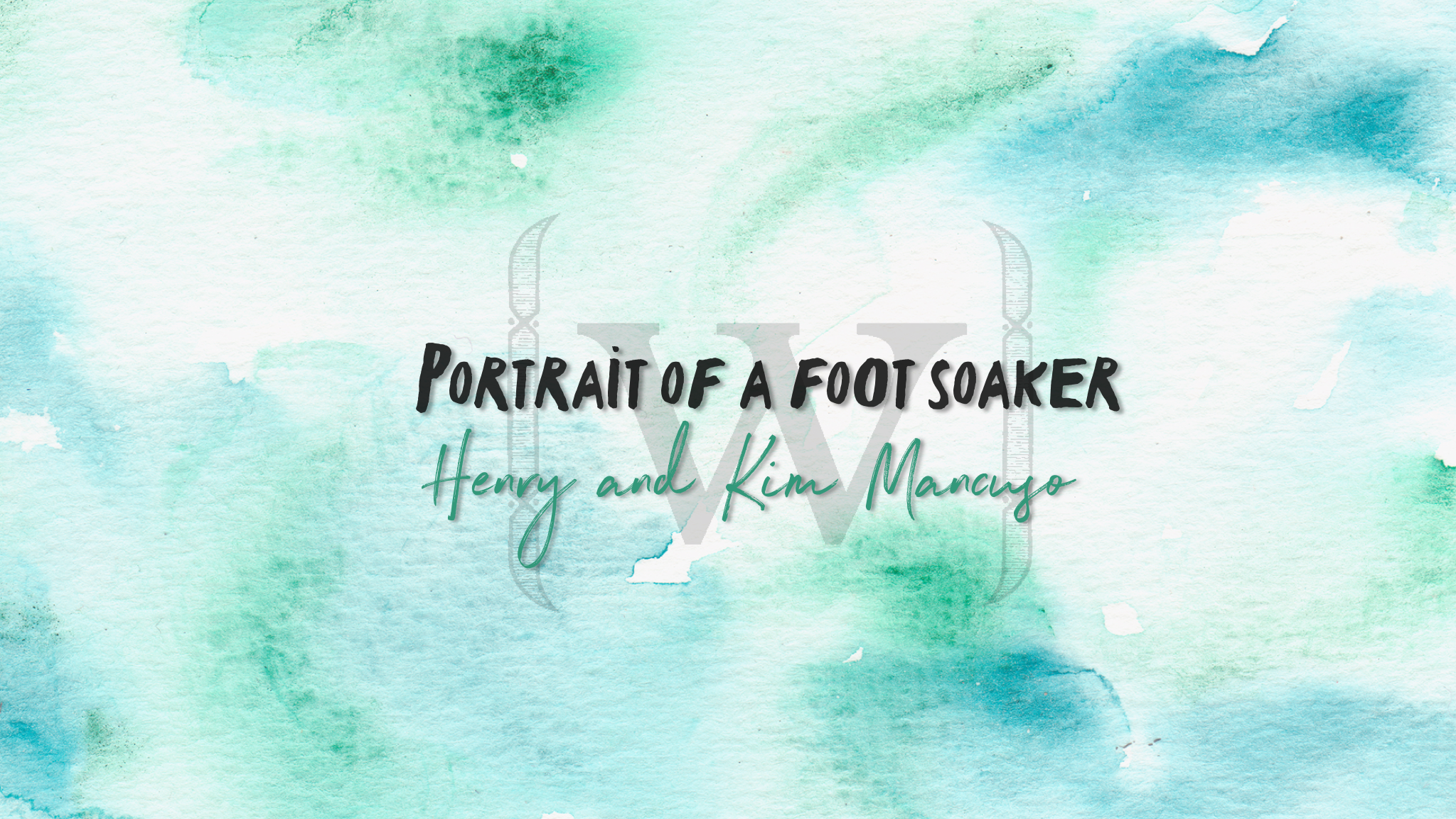 Portrait of a Foot Soaker: Henry and Kim Mancuso - Wake Foot