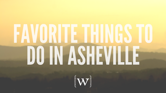 favorite things to do in asheville